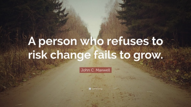 167903-John-C-Maxwell-Quote-A-person-who-refuses-to-risk-change-fails-to
